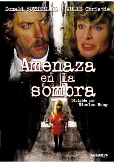 Amenaza En La Sombra (Don´t Look Now)
