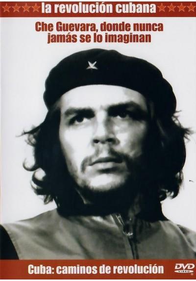 La Revolucion Cubana : Che Guevara, Donde Nunca Jamas Se Lo Imaginan