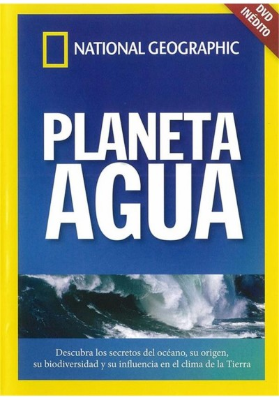 National Geographic : Planeta Agua