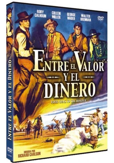 Entre El Valor Y El Dinero (Four Guns To The Border)