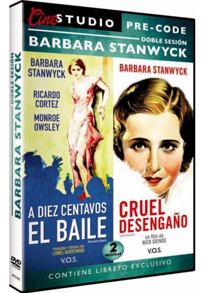 Pack Barbara StanwyckA - Diez Centavos El Baile / Cruel Desengaño (V.O.S.)