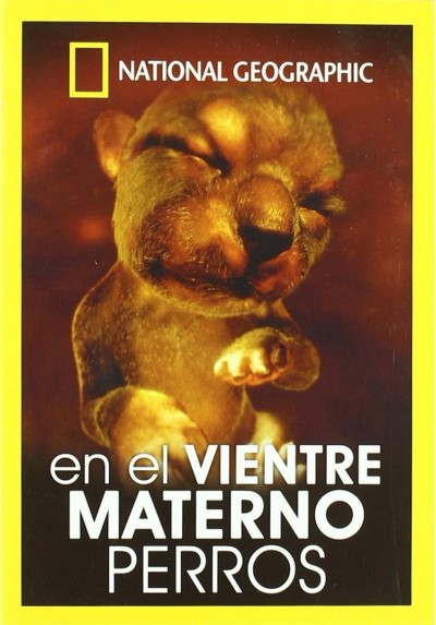 En el Vientre Materno: Perros (National Geographic)