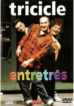 Tricicle : Entretres