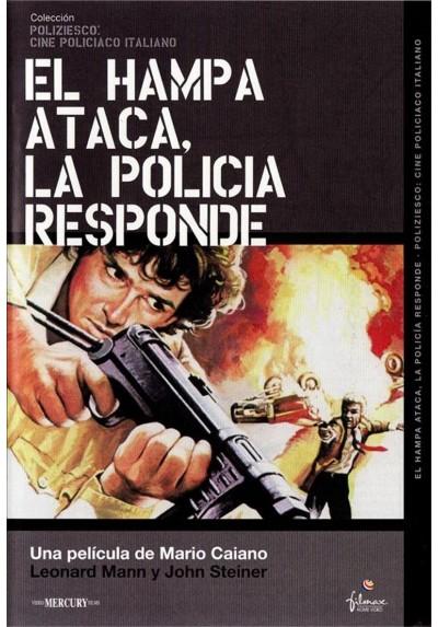 El Hampa Ataca, La Policía Responde (La Malavita Attaca... La Polizia Responde)