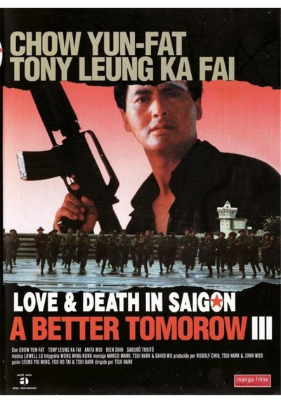 A Better Tomorrow III: Love and Death in Saigon (Ying hung boon sik III jik yeung ji gor)