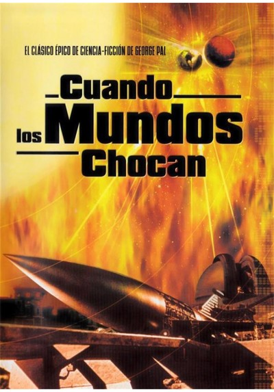 Cuando Los Mundos Chocan (When Worlds Collide)