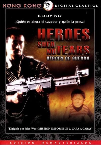 Heroes Shed No Tears (Heroes De Guerra)