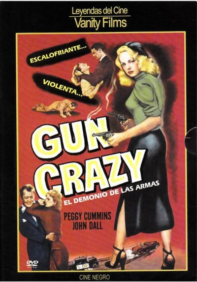 Gun Crazy : El Demonio De Las Armas (Deadly Is The Female)