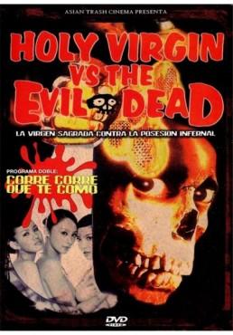 Holy Virgin V.S. Evil Dead / Corre Corre Que Te Como