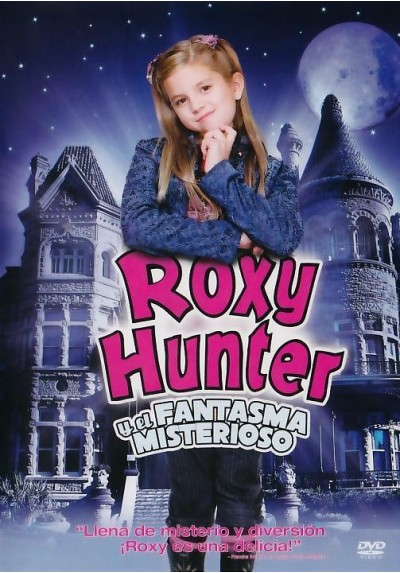 Roxy Hunter Y El Fantasma Misterioso (Roxy Hunter And The Mystery Of The Moody Ghost)