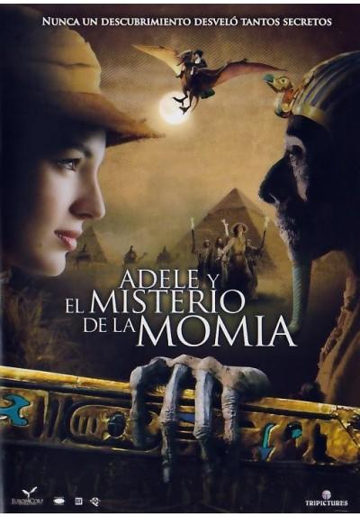 Adele Y El Misterio De La Momia (Les Aventures Extraordinaires D'Adele Blanc-Sec)