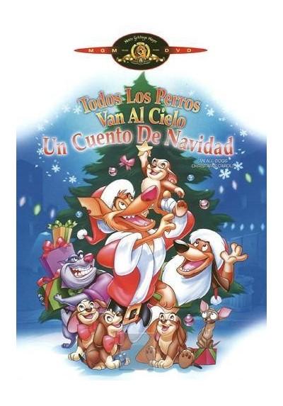 Todos los Perros van al Cielo. Un Cuento de Navidad