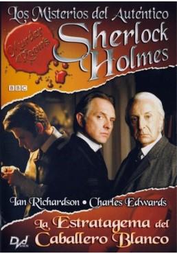 Los Misterios Del Autentico Sherlock Holmes : La Estratagema Del Caballero Blanco