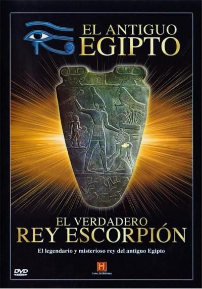 El Antiguo Egipto : El Verdadero Rey Escorpion