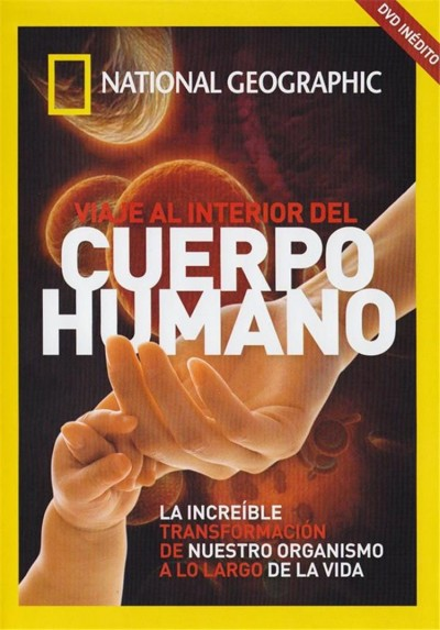 National Geographic : Viaje Al Interior Del Cuerpo Humano (Inside De Living Body)