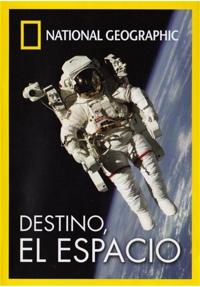 National Geographic : Destino, El Espacio
