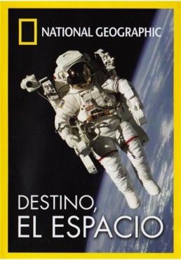 National Geographic : Destino, El Espacio