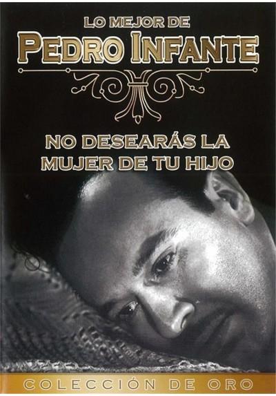 No desearas la mujer de tu hijo - Pedro Infante