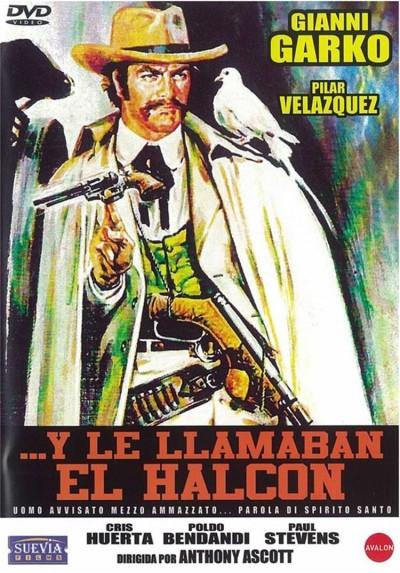 Y Le Llamaban El Halcon (Uomo Avvisato Mezzo Ammazzato)