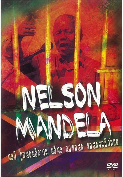 Nelson Mandela - El padre de una Nacion