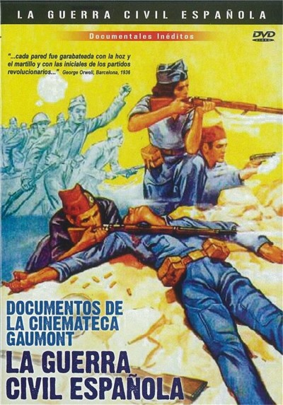 La Guerra Civil Española : Documentos De La Cinemateca Gaumont