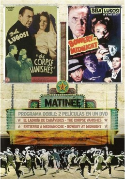 Matinne: El Ladrón De Cadáveres / Entierro A Medianoche (V.O.S.) y The Corpse Vanishes / Bowery At Midnight.
