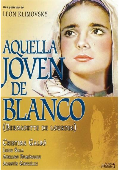 Aquella Joven De Blanco (Bernardette De Lourdes)