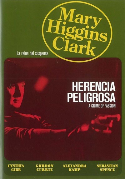 Herencia Peligrosa (A Crime Of Passion)