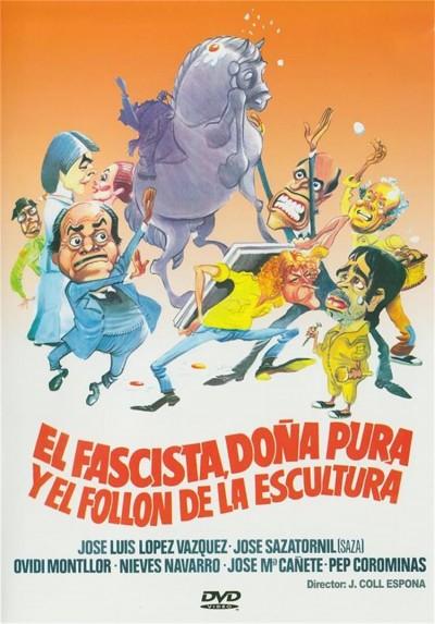 El Fascista, Doña Pura Y El Follon De La Escultura