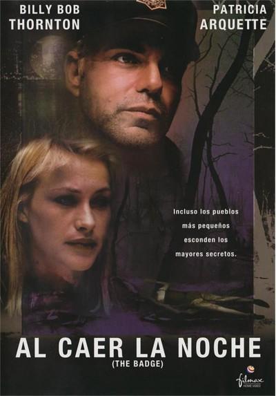 Al Caer La Noche (2002) (The Badge)
