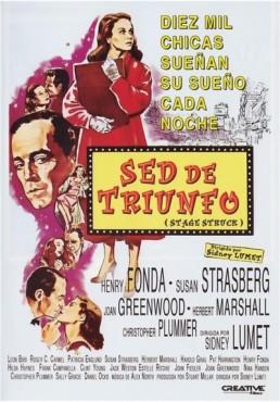 Sed De Triunfo (Stage Struck)