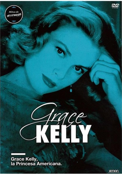 Grace Kelly : La Princesa Americana