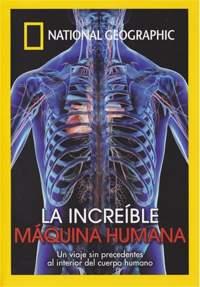 National Geographic : La Increible Maquina Humana
