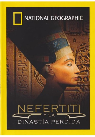 National Geographic : Nefertiti Y La Dinastia Perdida