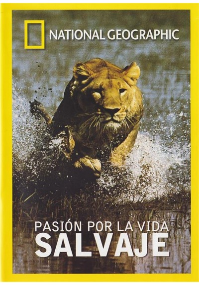 National Geographic : Pasion Por La Vida Salvaje