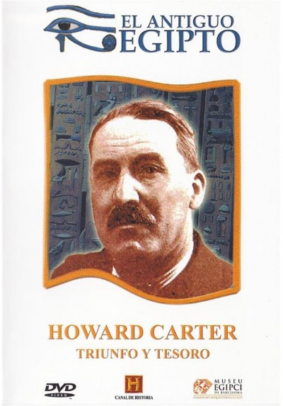 El Antiguo Egipto : Howard Carter, Triunfo Y Tesoro