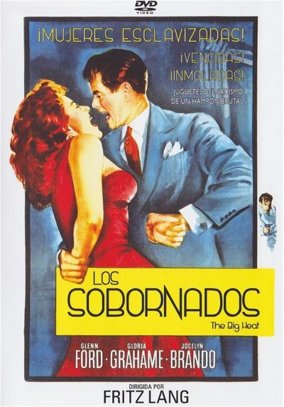 Los Sobornados (The Big Heat)