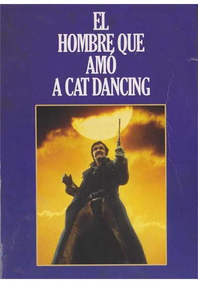 El Hombre Que Amo A Cat Dancing (The Man Who Love Cat Dancing)