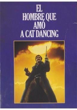 El Hombre Que Amo A Cat Dancing (The Man Who Love Cat Dancing)