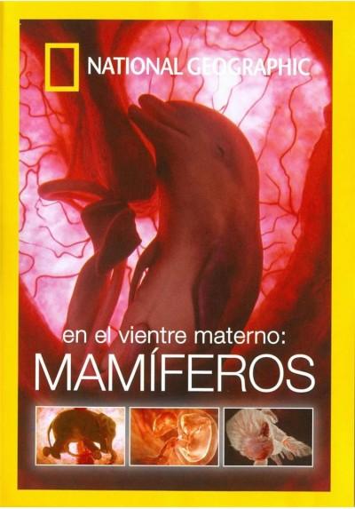 En el Vientre Materno: Mamíferos (National Geographic)