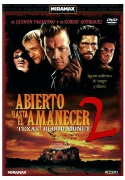 Abierto Hasta El Amanecer 2 (From Dusk Till Dawn 2: Texas Blood Money)