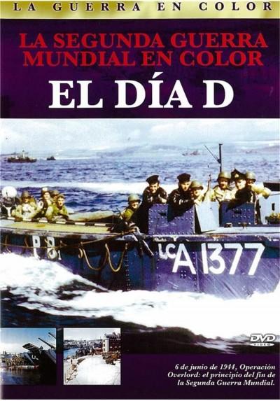 La Segunda Guerra Mundial En Color : El Dia D (Estuche Slim)