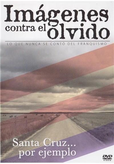 Imagenes Contra El Olvido - Santa Cruz Por Ejemplo...