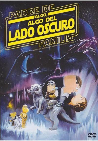 Padre De Familia : Algo, Algo Del Lado Oscuro (Family Guy: Something, Something, Something Dark Side)