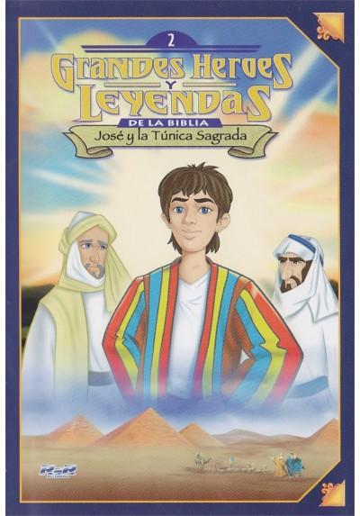 Grandes Heroes Y Leyendas De La Biblia - Vol. 02 : Jose Y La Tunica Sagrada