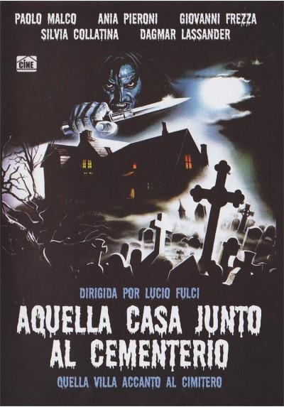 Aquella Casa Junto Al Cementerio (Quella Villa Accanto Al Cimitero)