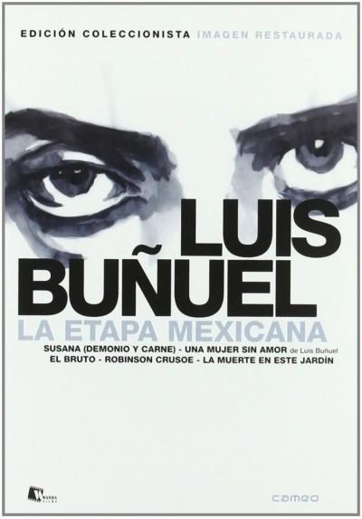 Luis Buñuel - La Etapa Mexicana