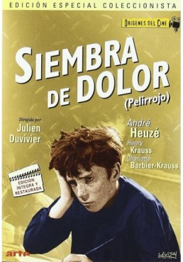 Siembra De Dolor (Pelirrojo) (Origenes Del Cine) (Poil De Carotte)