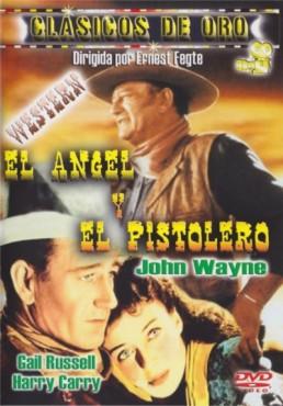 El Angel Y El Pistolero (Angel And The Badman)