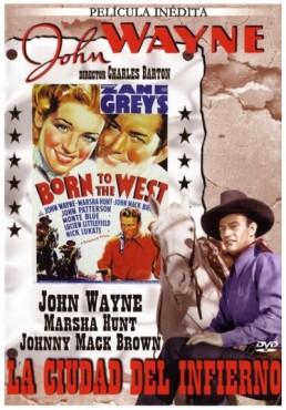La ciudad del infierno (1937) (Born to the West)
